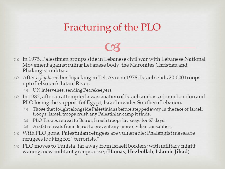 In 1975, Palestinian groups side in Lebanese civil war with Lebanese National Movement against ruling Lebanese body, the Maronites Christian and Phalangist militias.