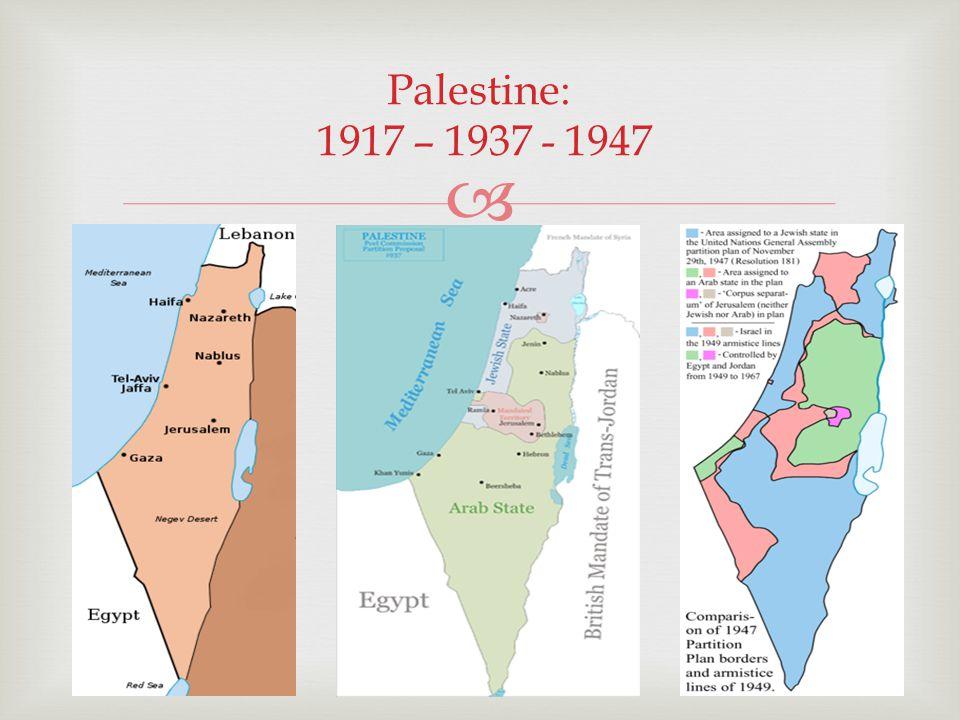 Palestine: 1917 – 1937 - 1947