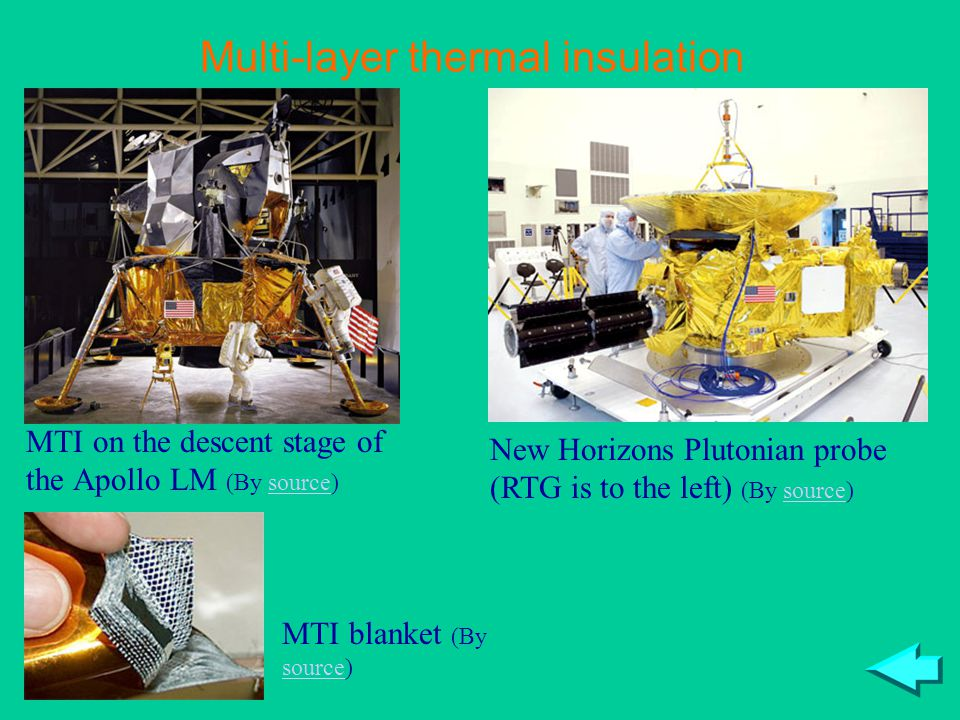 Multi-layer thermal insulation MTI on the descent stage of the Apollo LM (By source)source New Horizons Plutonian probe (RTG is to the left) (By sourc
