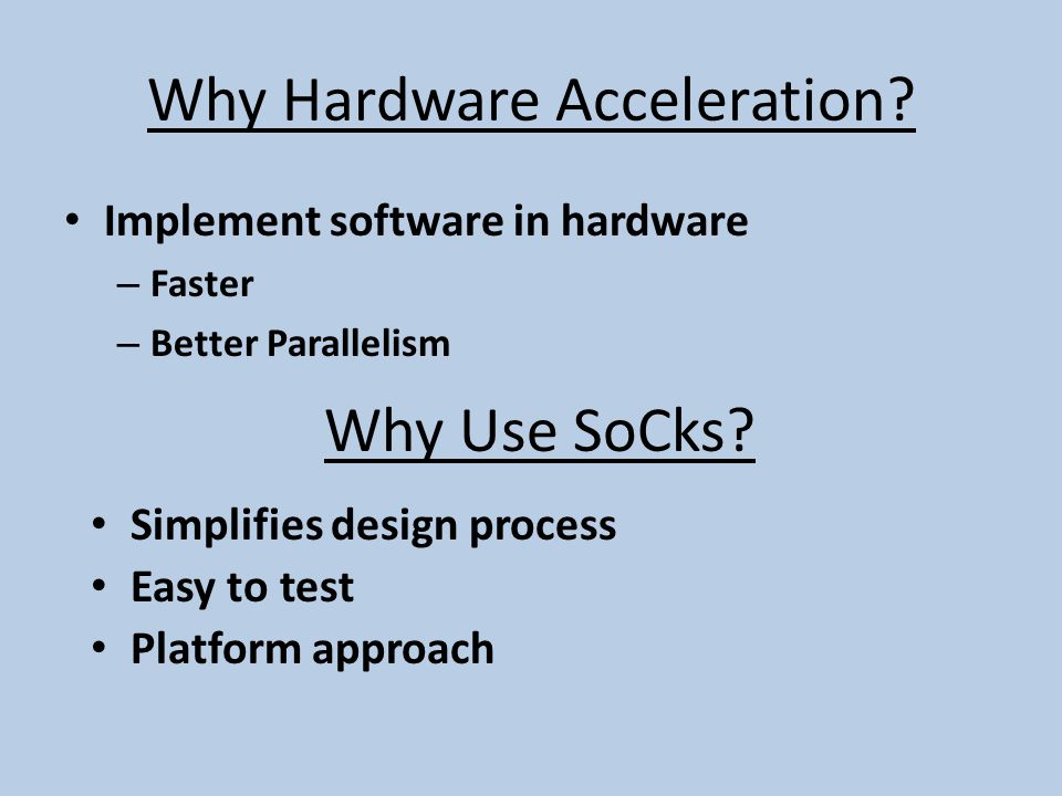 Why Hardware Acceleration.