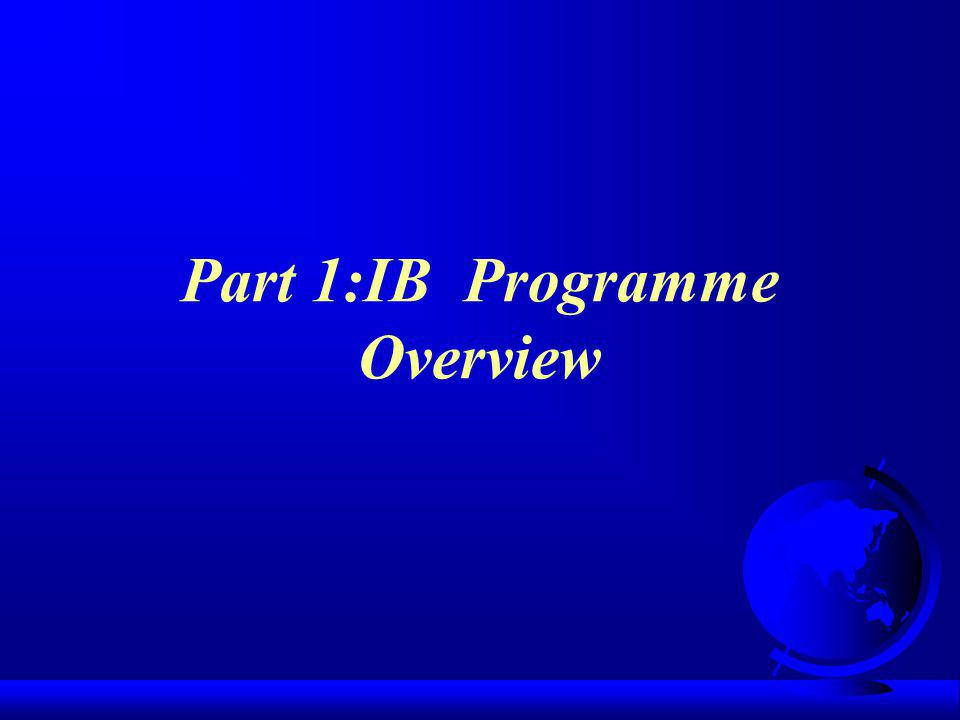 Part 1:IB Programme Overview