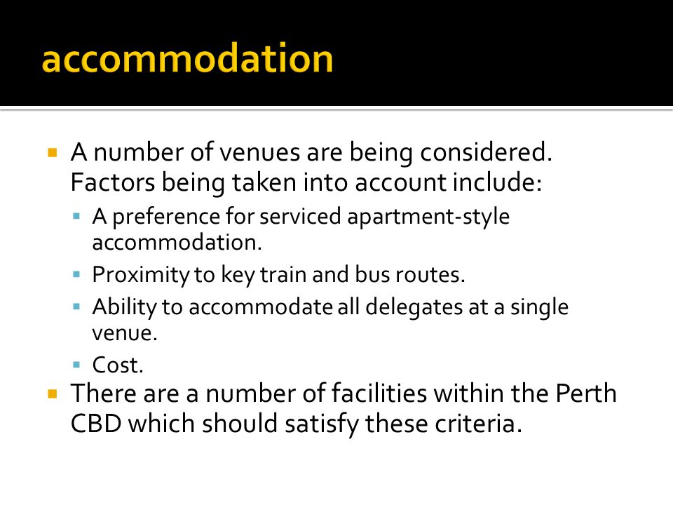 A number of venues are being considered. Factors being taken into account include: A preference for serviced apartment-style accommodation. Proximity