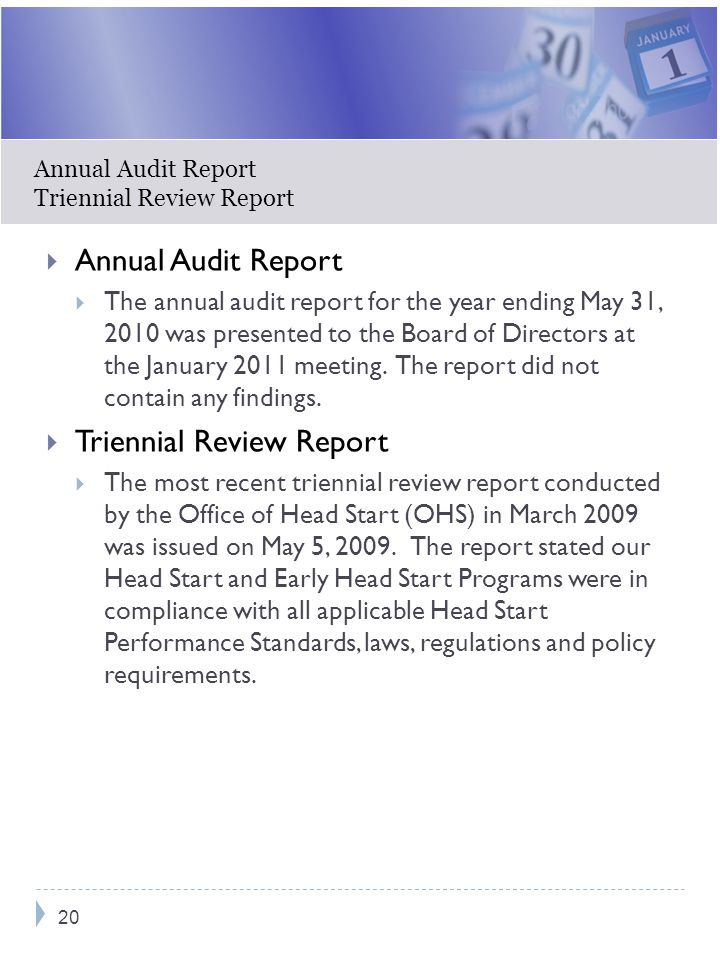 Annual Audit Report The annual audit report for the year ending May 31, 2010 was presented to the Board of Directors at the January 2011 meeting. The