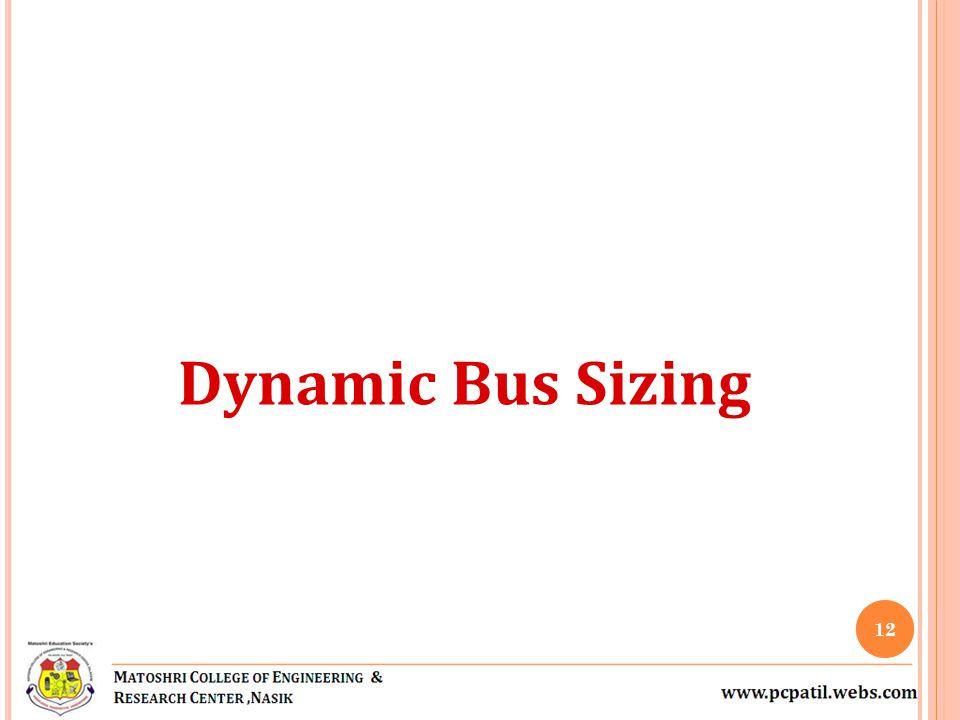 Dynamic Bus Sizing 12