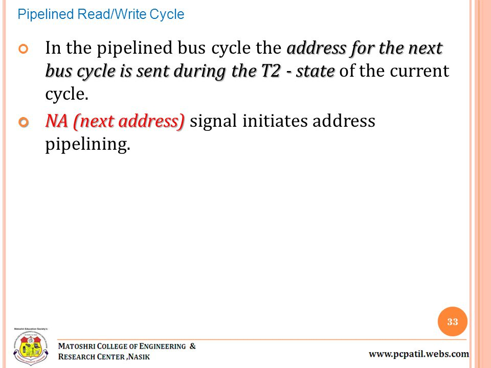 address for the next bus cycle is sent during the T2 - state In the pipelined bus cycle the address for the next bus cycle is sent during the T2 - sta