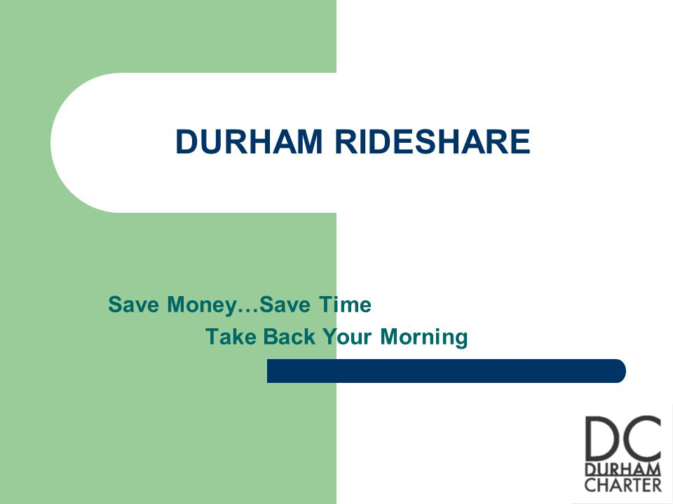 What Is Durham RideShare.RideShare provides an alternative to commuting by bus.