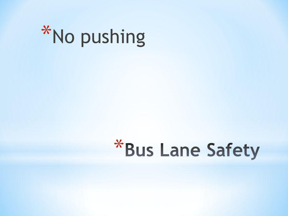 * No pushing