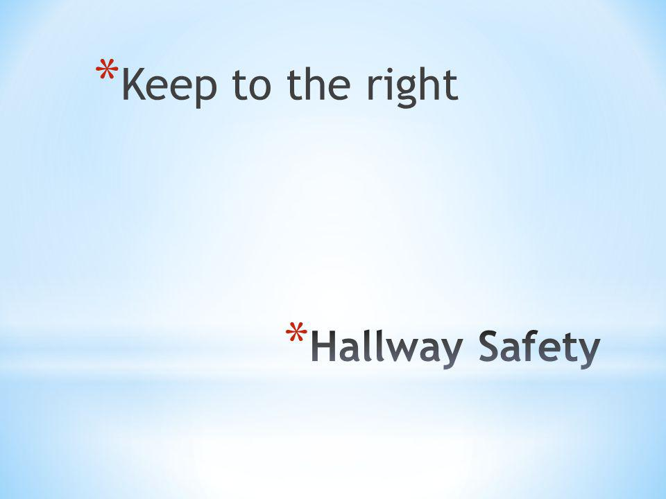 * Keep to the right