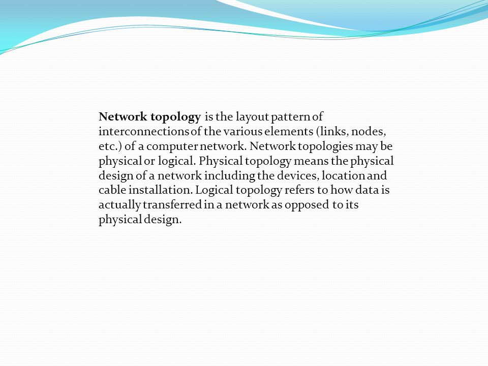 Many topologies have been developed, but the major ones are: the Star topology the Bus topology the Ring or circular the Tree the Graph the Mesh