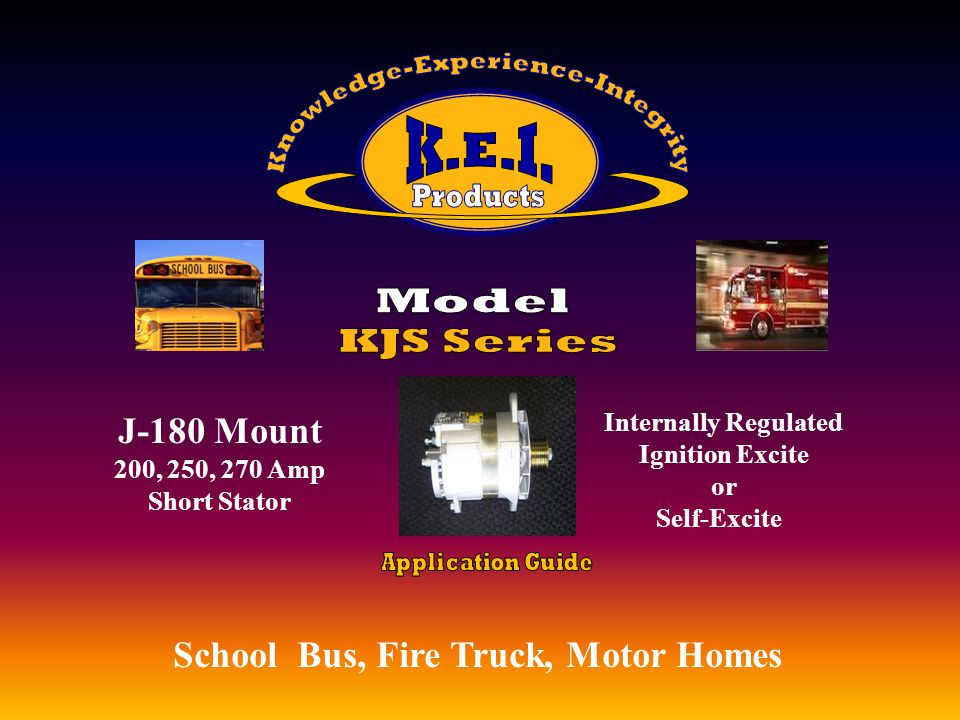 School Bus, Motor Homes, Utility Vehicles, EMS J-180 Mount 200, 250, 270, 290, 340 Amp Long Stator, Utility Vehicles, EMS Internally Regulated Ignition Excite Self-Excite, or Remote Sense Utility Vehicles, EMS