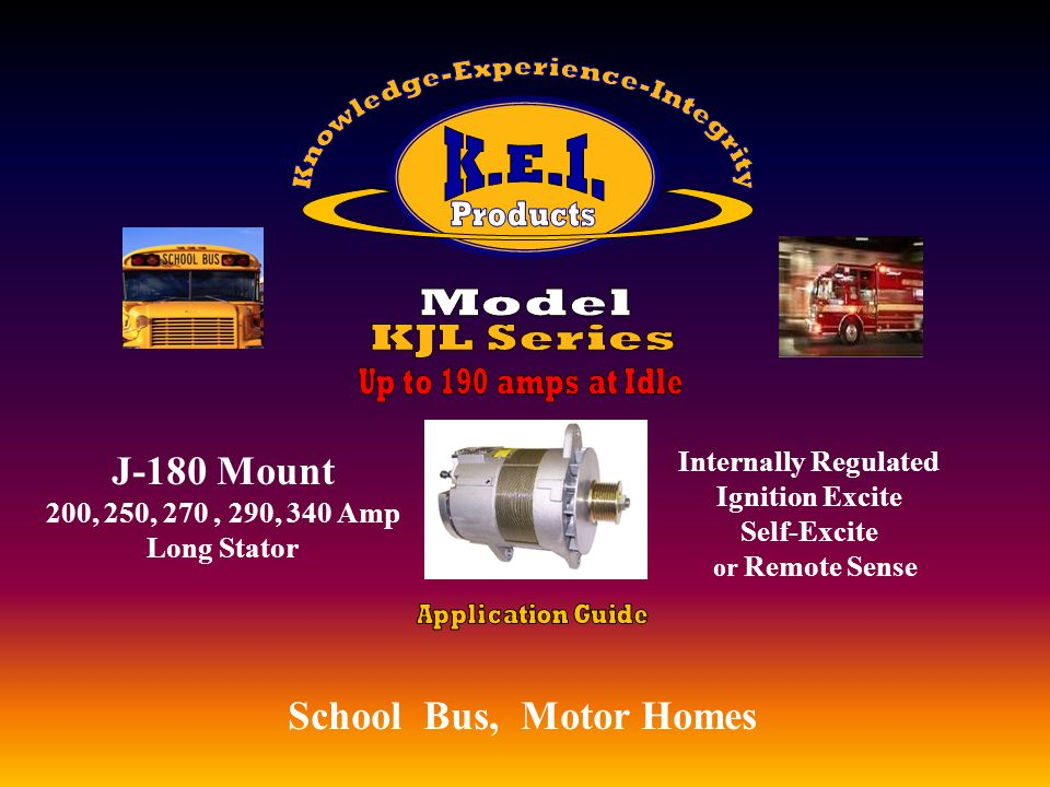 School Bus, Motor Homes, Utility Vehicles, EMS Pad/Quad Mount 200, 250, 270, 290, 340 Amp Long Stator, Utility Vehicles, EMS Internally Regulated Ignition Excite Self-Excite, or Remote Sense Utility Vehicles, EMS