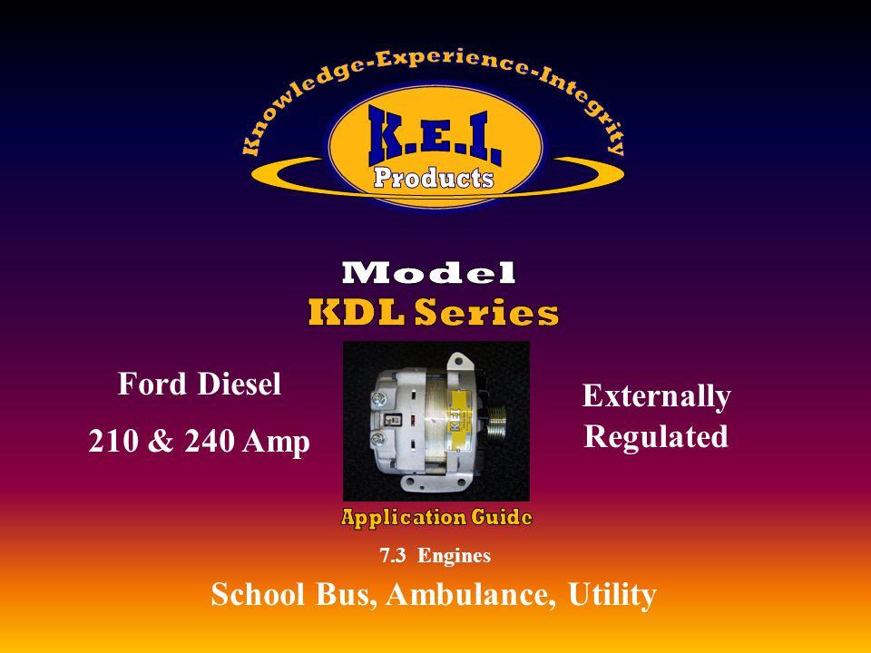 4.6L, 5.4L, 6.8L Engines School Bus, Ambulance, Utility, Police Utility Vehicles, EMS Ford 1998-2009 210 & 240 Amp Utility Vehicles, EMS Externally Regulated Utility Vehicles, EMS
