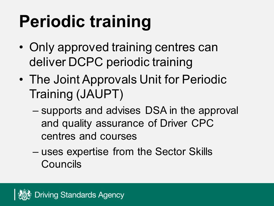 Feedback on Driver CPC Driver Hire Commercial Vehicle Show Survey 87% believe that Driver CPC is a good thing 90% believe that the Driver CPC training itself was useful 50% have completed two or three days of training