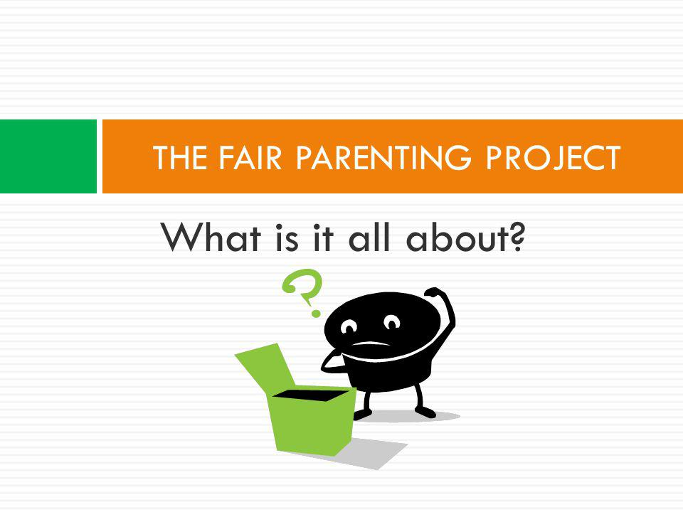 THE FAIR PARENTING PROJECT County of Lanark/ Smiths Falls Demonstration Community Project Plan