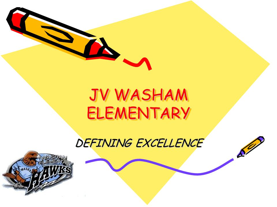 JV WASHAM ELEMENTARY DEFINING EXCELLENCE