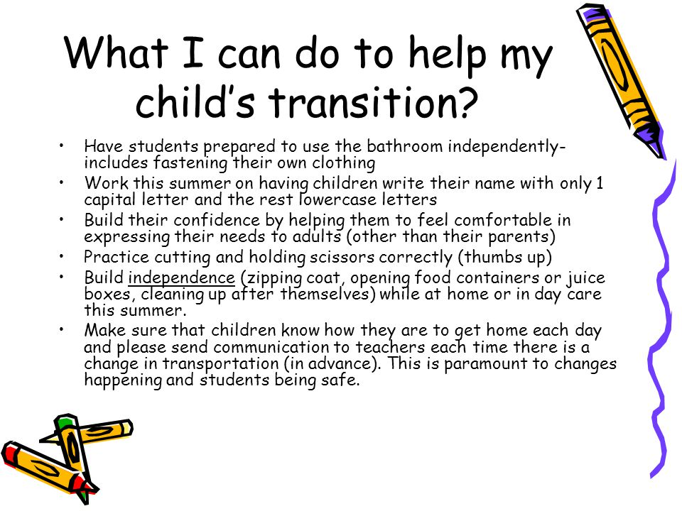 What I can do to help my childs transition.