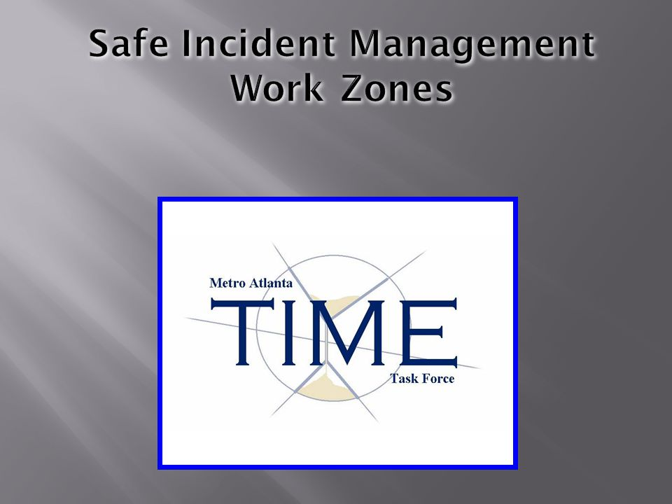Safe Incident Management Work Zones