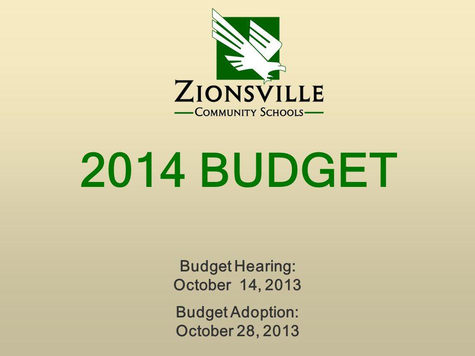 2014 BUDGET Budget Hearing: October 14, 2013 Budget Adoption: October 28, 2013