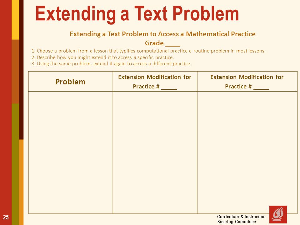 Extending a Text Problem 25 Extending a Text Problem to Access a Mathematical Practice Grade ____ 1. Choose a problem from a lesson that typifies comp