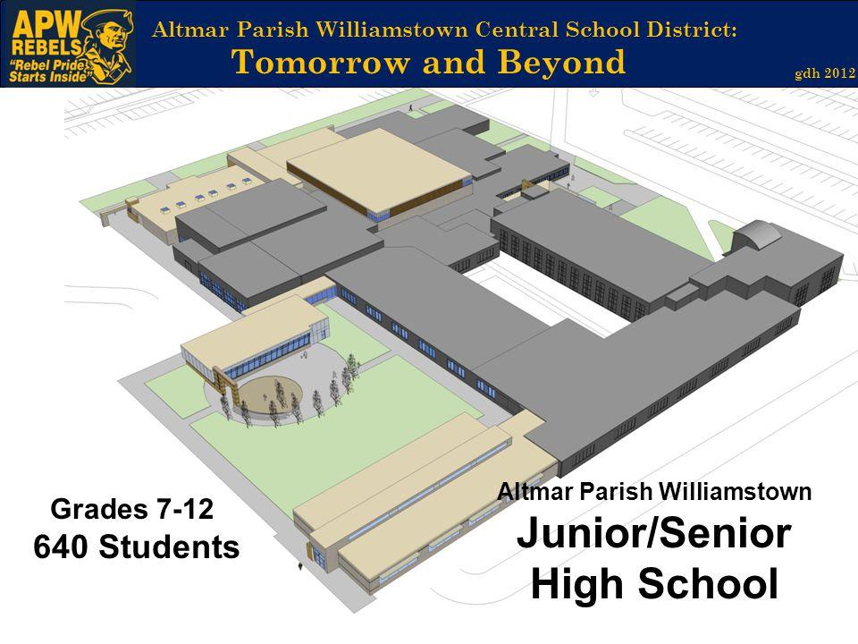 Altmar Parish Williamstown Central School District: Tomorrow and Beyond gdh 2012 Altmar Parish Williamstown Junior/Senior High School Grades 7-12 640