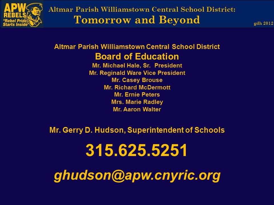 Altmar Parish Williamstown Central School District: Tomorrow and Beyond gdh 2012 Altmar Parish Williamstown Central School District Board of Education