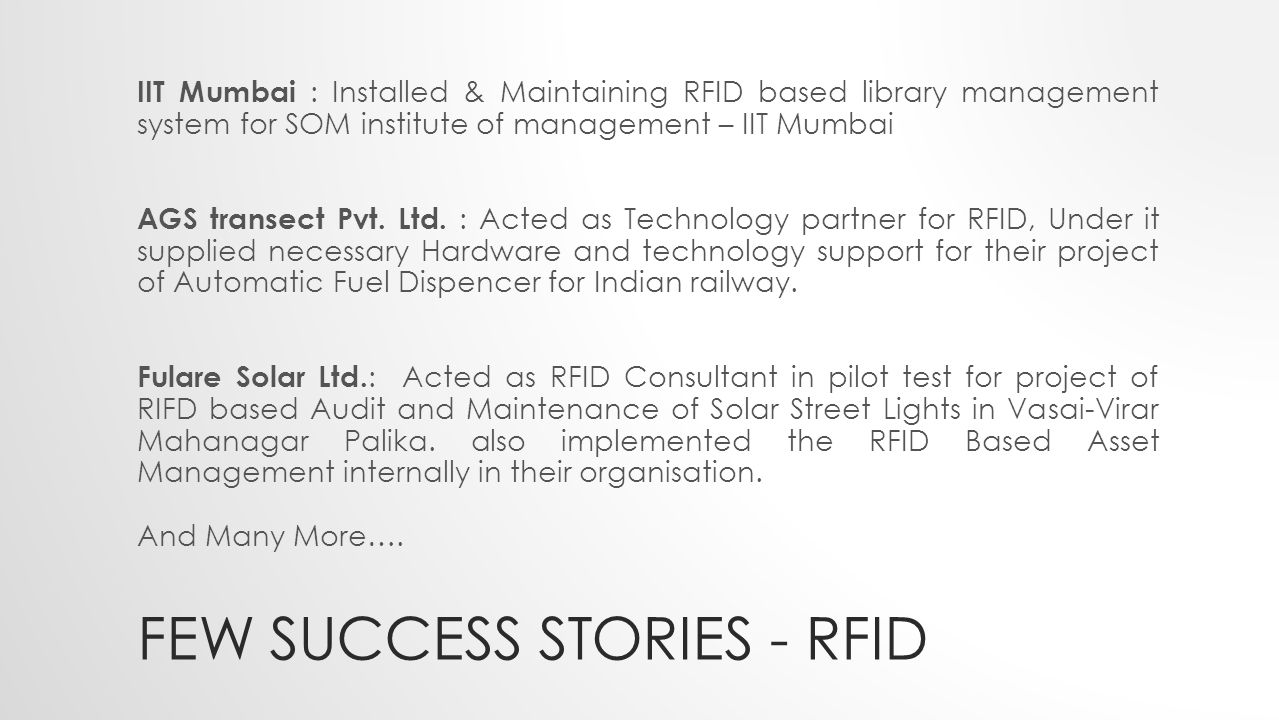 FEW SUCCESS STORIES - RFID IIT Mumbai : Installed & Maintaining RFID based library management system for SOM institute of management – IIT Mumbai AGS transect Pvt.