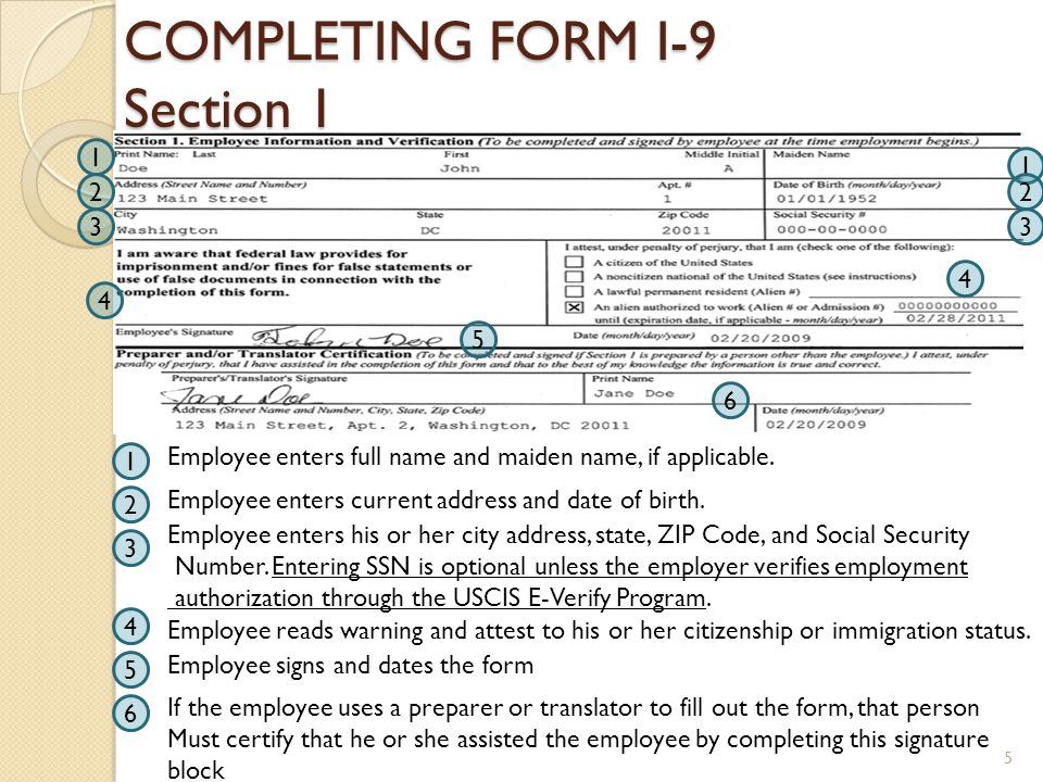 COMPLETING FORM I-9 Section 1 3 4 6 5 1 2 1 Employee enters full name and maiden name, if applicable.