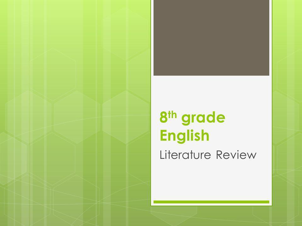8 th grade English Literature Review
