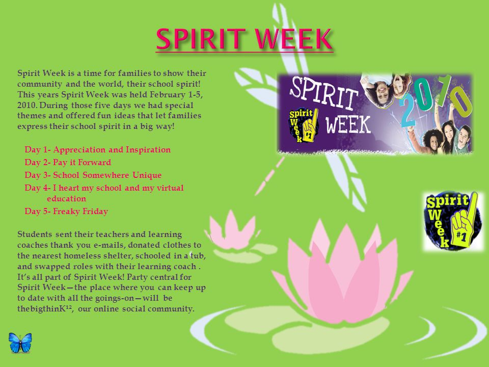 Spirit Week is a time for families to show their community and the world, their school spirit! This years Spirit Week was held February 1-5, 2010. Dur