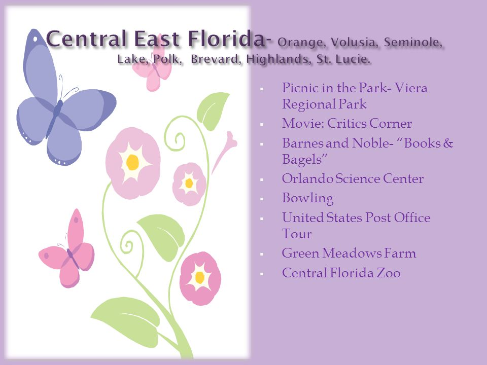 Picnic in the Park- Viera Regional Park Movie: Critics Corner Barnes and Noble- Books & Bagels Orlando Science Center Bowling United States Post Office Tour Green Meadows Farm Central Florida Zoo