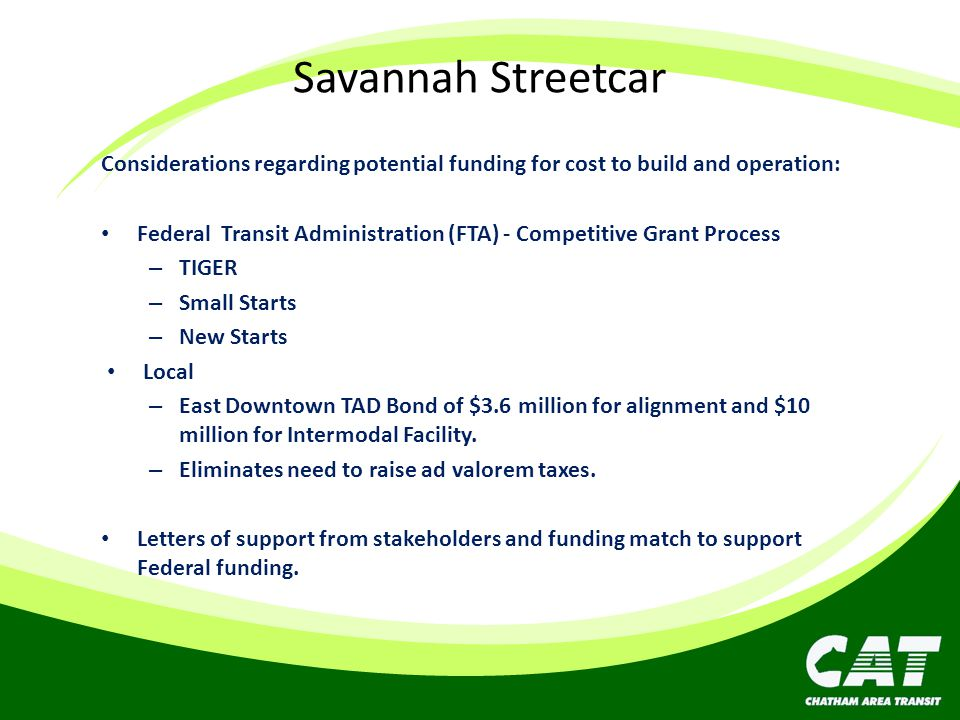 Savannah Streetcar Considerations regarding potential funding for cost to build and operation: Federal Transit Administration (FTA) - Competitive Gran