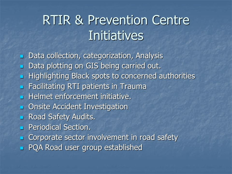 RTIR & Prevention Centre Initiatives Data collection, categorization, Analysis Data collection, categorization, Analysis Data plotting on GIS being carried out.