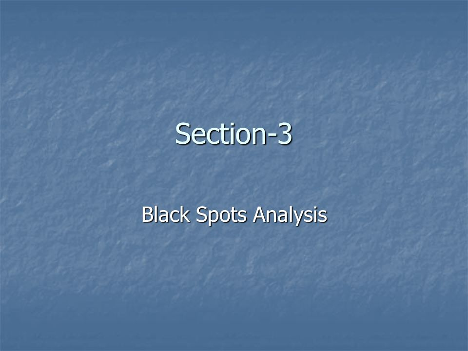 Section-3 Black Spots Analysis