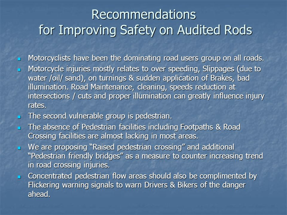 Recommendations for Improving Safety on Audited Rods Motorcyclists have been the dominating road users group on all roads.