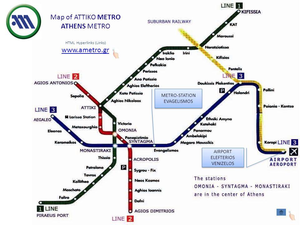 Map of ATTIKO METRO ATHENS METRO www.ametro.gr HTML Hyperlinks (Links) METRO-STATION EVAGELISMOS METRO-STATION EVAGELISMOS AIRPORT ELEFTERIOS VENIZELOS AIRPORT ELEFTERIOS VENIZELOS