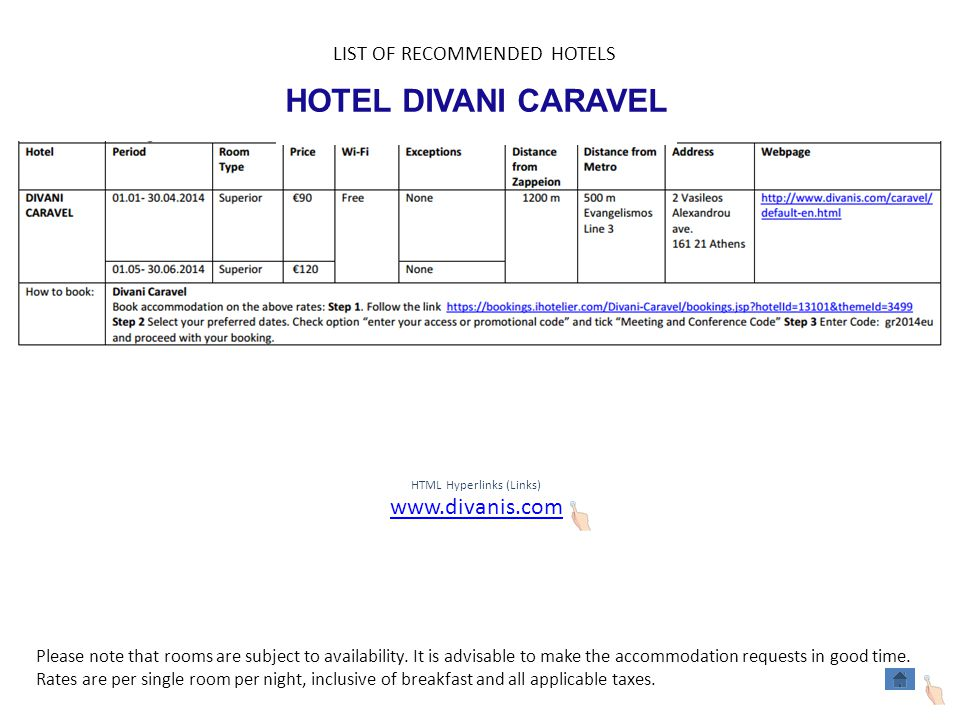 HOTEL DIVANI CARAVEL HTML Hyperlinks (Links) www.divanis.com LIST OF RECOMMENDED HOTELS Please note that rooms are subject to availability.