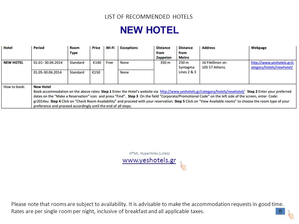 NEW HOTEL HTML Hyperlinks (Links) www.yeshotels.gr LIST OF RECOMMENDED HOTELS Please note that rooms are subject to availability.