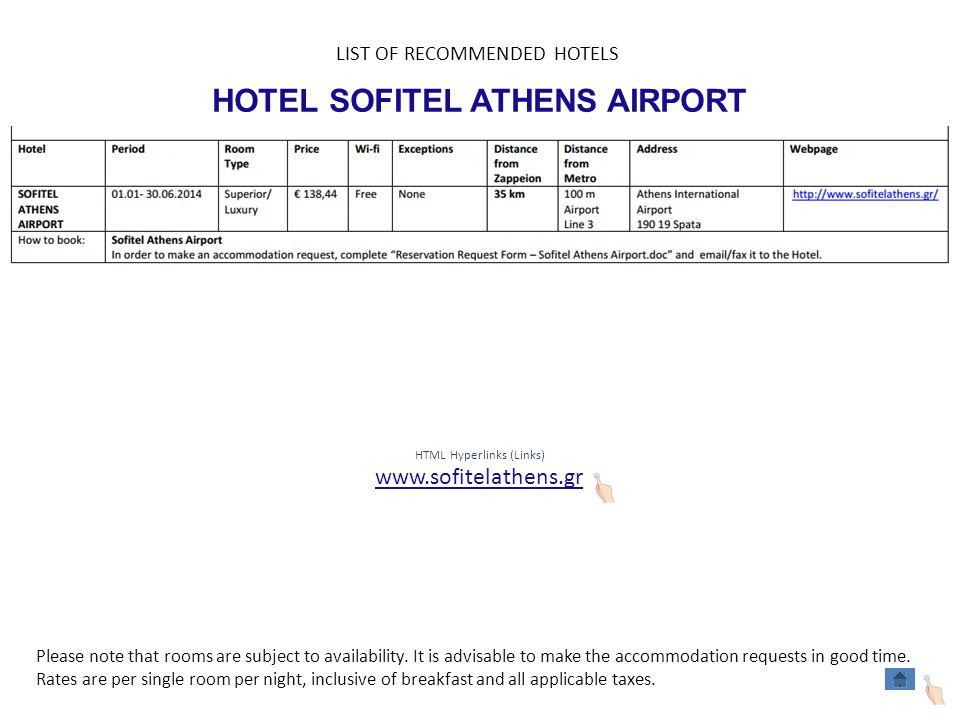 HOTEL SOFITEL ATHENS AIRPORT HTML Hyperlinks (Links) www.sofitelathens.gr LIST OF RECOMMENDED HOTELS Please note that rooms are subject to availability.