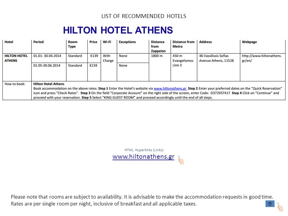 HILTON HOTEL ATHENS HTML Hyperlinks (Links) www.hiltonathens.gr LIST OF RECOMMENDED HOTELS Please note that rooms are subject to availability.