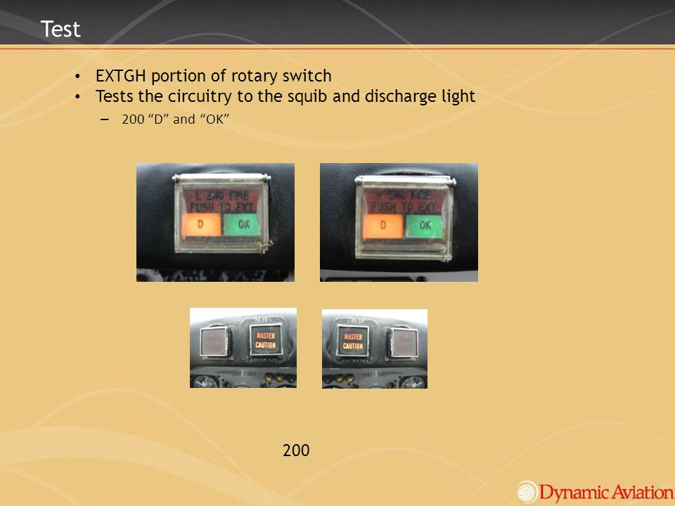 Test EXTGH portion of rotary switch Tests the circuitry to the squib and discharge light – 200 D and OK 200