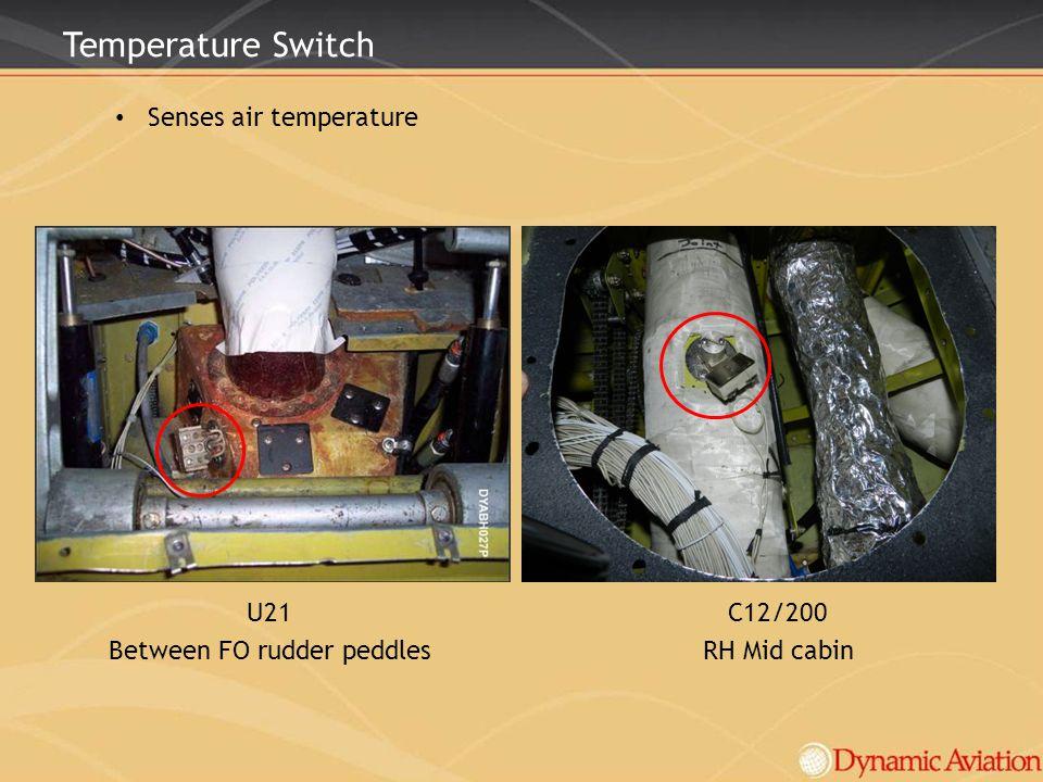 Temperature Switch Senses air temperature U21 Between FO rudder peddles C12/200 RH Mid cabin