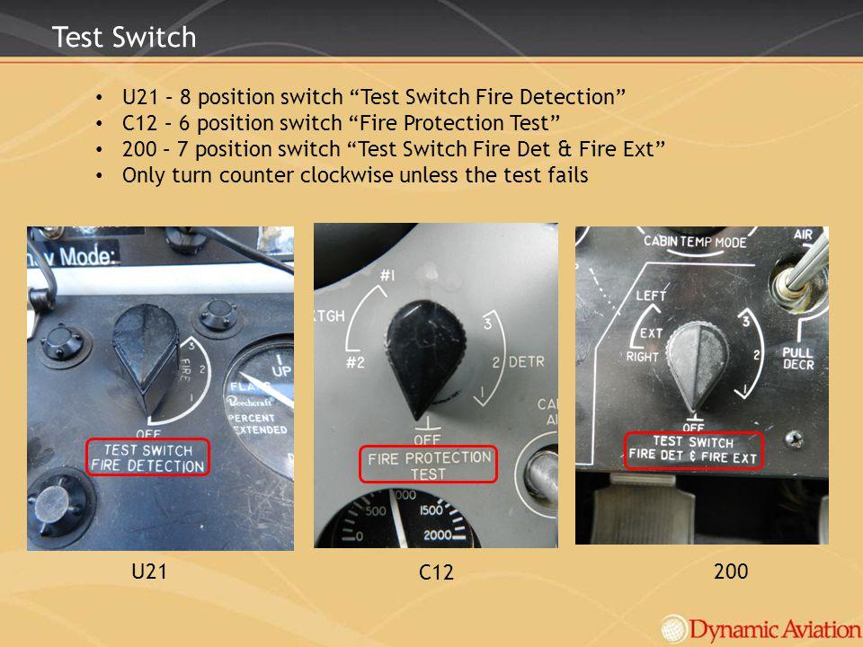 Test Switch U21 – 8 position switch Test Switch Fire Detection C12 – 6 position switch Fire Protection Test 200 – 7 position switch Test Switch Fire D