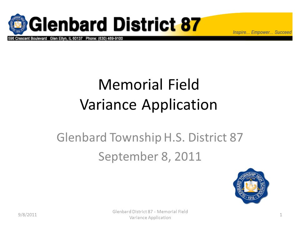 Memorial Field Variance Application Glenbard Township H.S. District 87 September 8, 2011 9/8/20111 Glenbard District 87 - Memorial Field Variance Appl