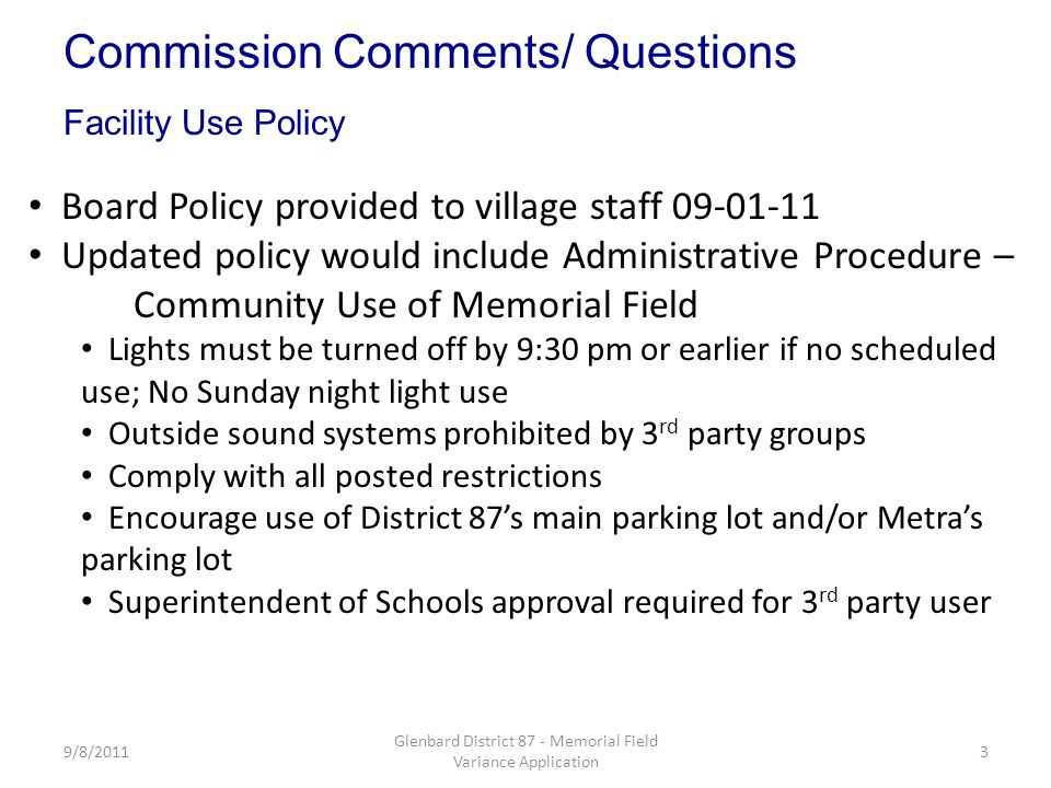 9/8/20113 Glenbard District 87 - Memorial Field Variance Application Board Policy provided to village staff 09-01-11 Updated policy would include Admi