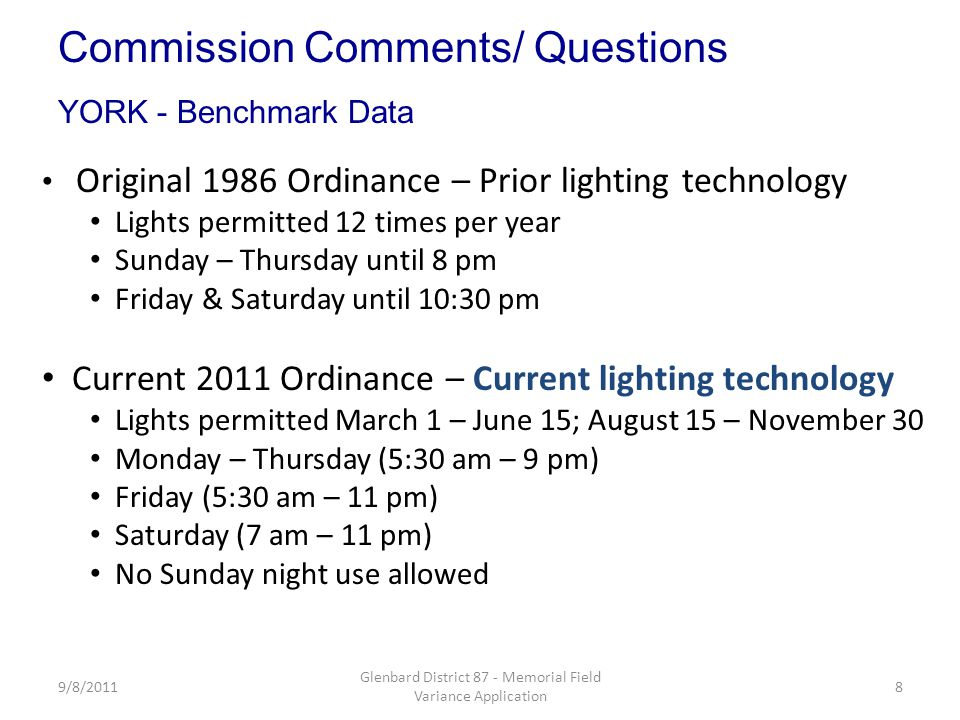9/8/20118 Glenbard District 87 - Memorial Field Variance Application Original 1986 Ordinance – Prior lighting technology Lights permitted 12 times per