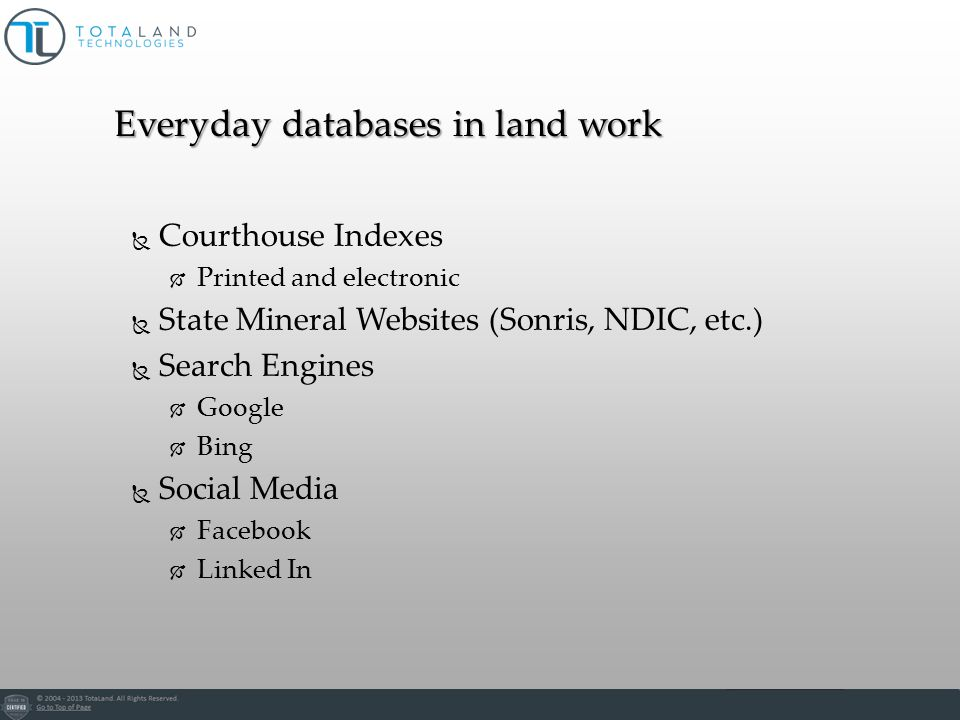 Divided into 2 broad categories Acquisition/Tracking Tract-oriented database Concerned with % signed, restrictions, etc.