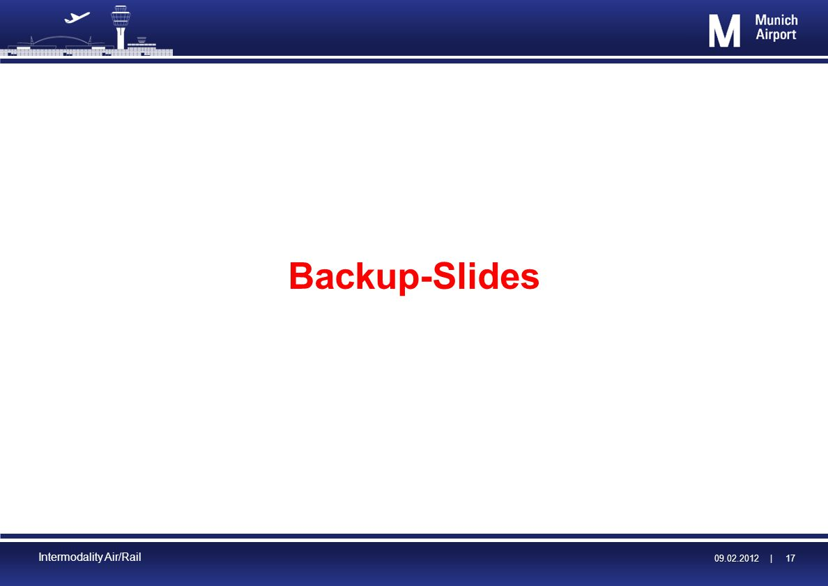 09.02.2012 | 09.02.2012 | 17 Intermodality Air/Rail Backup-Slides