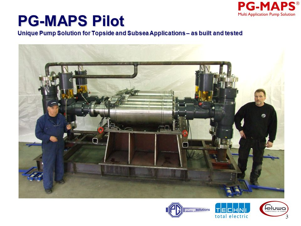 PG-MAPS Pilot Unique Pump Solution for Topside and Subsea Applications – as built and tested 3