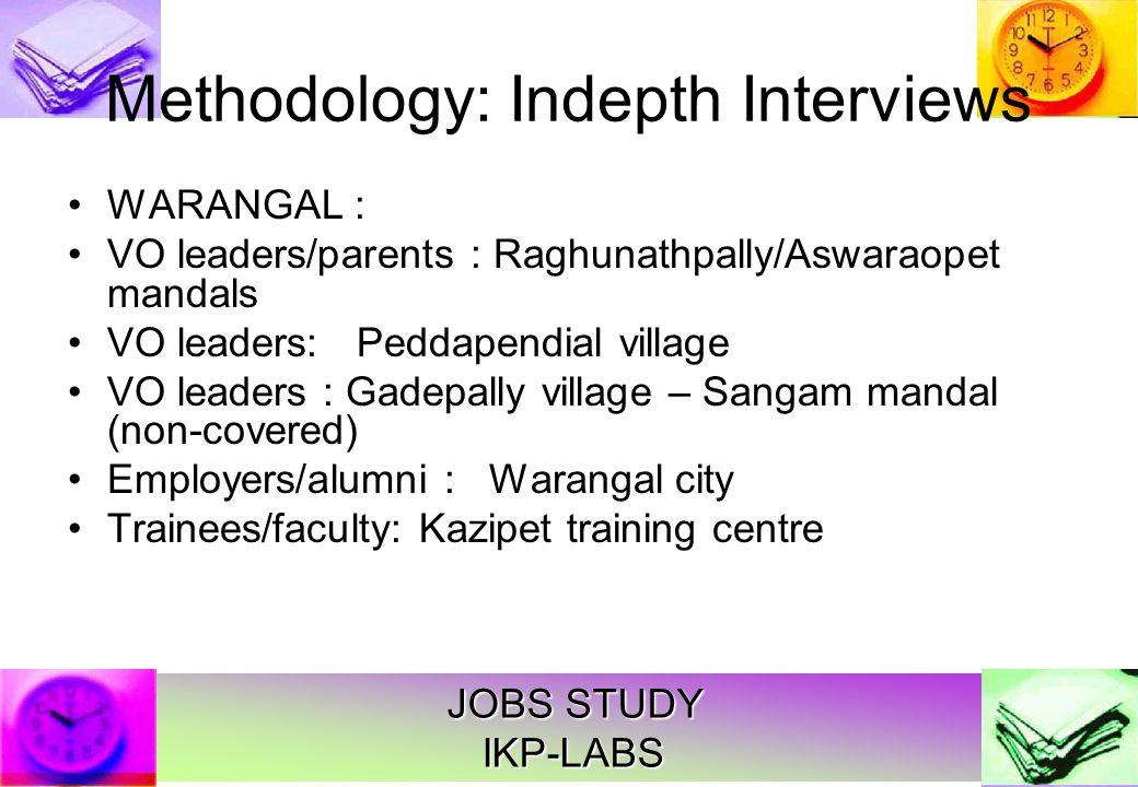 JOBS STUDY IKP-LABS Indepth Interviews NALGONDA VO interaction: Bibinagar(non-covered) Parents of students: Chetiyal VO and MMS: Devarakonda Employers: Suryapet Alumni: Suryapet Employed: Training centre Nalgonda