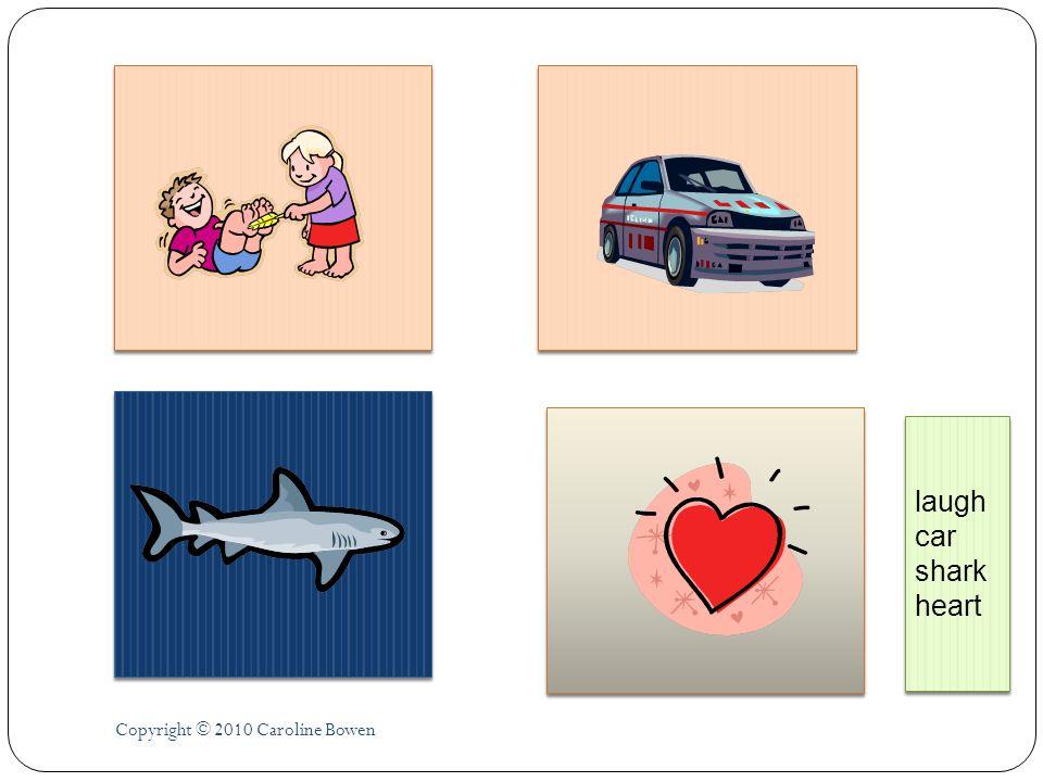Copyright © 2010 Caroline Bowen laugh car shark heart laugh car shark heart
